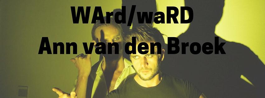 WArd/waRD Ann van den Broek